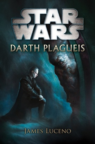 Darth Plagueis By James Luceno