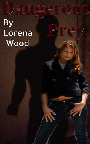 ❧ Dangerous Prey  free download ➛ Author Lorena Wood – Vejega.info