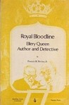 Royal Bloodline; Ellery Queen, Author and Detective