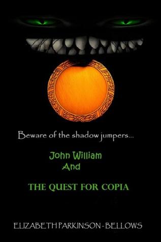 John William and the Quest for Copia  (John William's Adventure, Book 2)