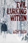 Evil Lurking Within by Matt Shaw