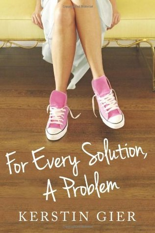 For Every Solution, A Problem by Kerstin Gier