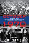 October 1970: A Novel