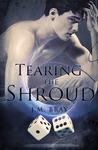 Tearing The Shroud (Shroud Trilogy #1)
