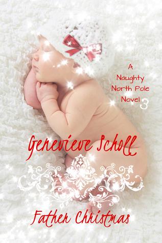 Father Christmas (Naughty North Pole Novel 3)