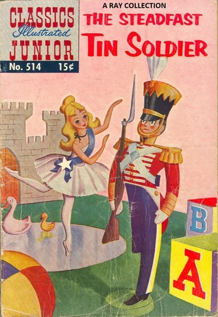 The Steadfast Tin Soldier (Classics Illustrated Junior, #514)