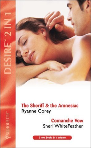 The Sheriff And The Amnesiac / Comanche Vow