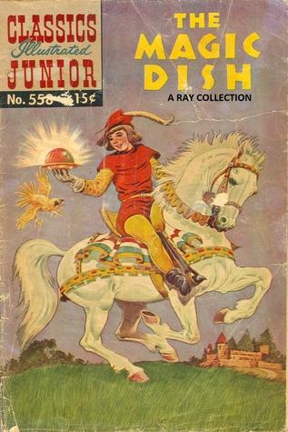 Classics Illustrated Junior 58 of 77 : 558 The Magic Dish