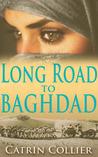 Long Road to Baghdad (Long Road to Baghdad, #1)