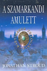 A szamarkandi amulett  (Bartimaeus trilógia #1)