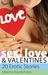 Sex, Love and Valentines