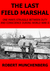 The Last Field Marshal. One Man's Struggle Between Duty and Conscience During World War II