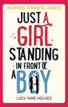 Just a Girl, Standing in Front of a Boy by Lucy-Anne Holmes