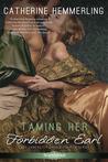 Taming Her Forbidden Earl (Lady Lancaster Garden Society, #1)