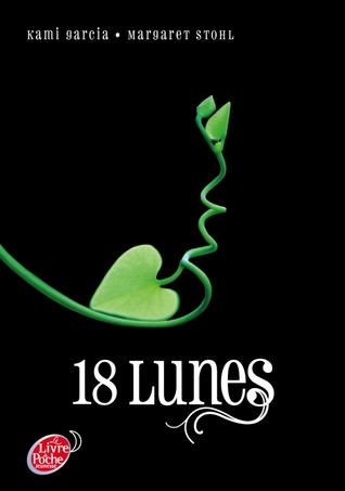 18 Lunes (Le Livre des Lunes, #3) por Kami Garcia