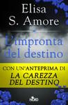 L'impronta del destino by Elisa S. Amore