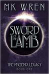 Sword of the Lamb (The Phoenix Legacy, #1)