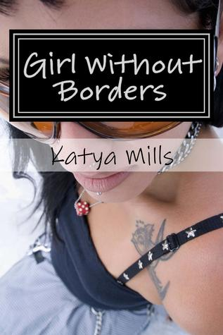 Girl Without Borders by Katya Mills