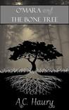 O'Mara and the Bone Tree (Elkhart Case File, #2)