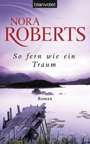 So fern wie ein Traum by Nora Roberts