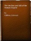 Decline and Fall of the Roman Empire: An Abridgement By D. M. Low