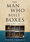 Download The Man Who Built Boxes and other stories