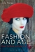 Fashion and Age: Dress, the...