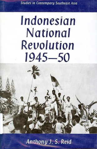 Read online Indonesian National Revolution 1945-50 (Studies in Contemporary Southeast Asia) books
