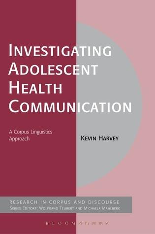Investigating Adolescent Health Communication: A Corpus Linguistics Approach