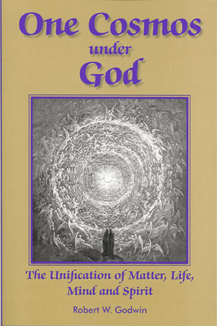 One Cosmos under God by Robert W. Godwin