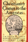 Christianity Comes to the Americas 1492-1776