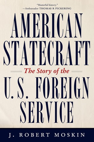 American Statecraft: The Story of the U.S. Foreign Service