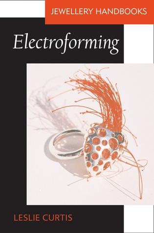 Electroforming por Leslie Curtis