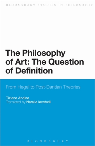 The Philosophy of Art: The Question of Definition: From Hegel to Post-Dantian Theories