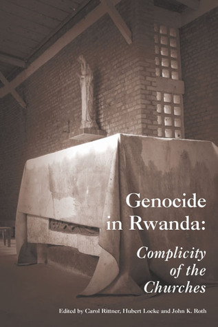 Genocide in Rwanda: Complicity of the Churches