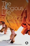 The Religious Life of Dress: Global Fashion and Faith