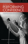 Secrets of Performing Confidence - Second Edition: For musicians, singers, actors and dancers