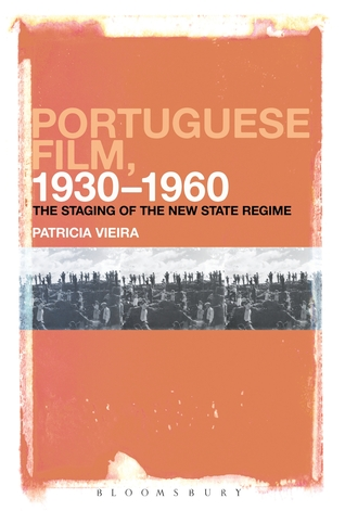 Portuguese Film, 1930-1960,: The Staging of the New State Regime