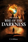 Rise of the Darkness by C.A. Milson