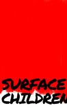Surface Children