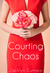 Courting Chaos by Jacklyn Dumais