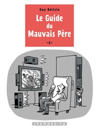 Le guide du mauvais père 2 by Guy Delisle