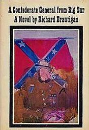 A Confederate General from Big Sur by Richard Brautigan
