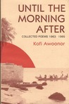 Until the Morning After: Collected Poems, 1963 1985