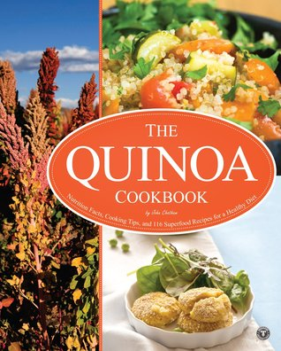 The Quinoa Cookbook: Everyday Superfood Recipes for a Gluten-Free Diet