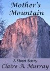 Mother's Mountain: A Short Story