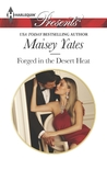Forged in the Desert Heat by Maisey Yates