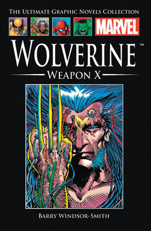 Wolverine: Weapon X (Marvel Ultimate Graphic Novels Collection)