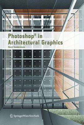 Photoshop(r) in Architectural Graphics