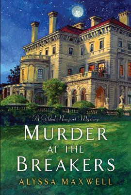 Murder at the Breakers (Gilded Newport Mysteries #1)